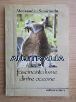 Anticariat: Alecsandru Smaranda - Australia. Fascinanta lume dintre oceane