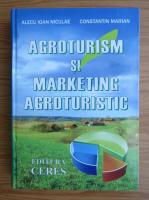 Anticariat: Alecu Ioan Niculae - Agroturism si marketing agroturistic
