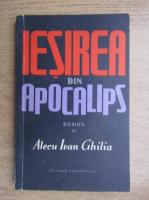 Alecu Ivan Ghilia - Iesirea din Apocalips