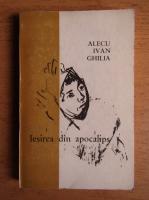 Anticariat: Alecu Ivan Ghilia - Iesirea din apocalips