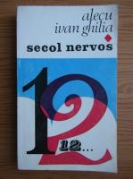 Anticariat: Alecu Ivan Ghilia - Secol nervos