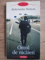 Aleksandar Hemon - Omul de nicaieri