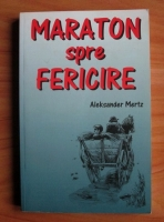 Anticariat: Aleksander Mertz - Maraton spre fericire