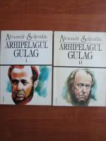 Aleksandr Soljenitin - Arhipelagul Gulag (2 volume)