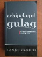 Aleksandr Soljenitin - Arhipelagul Gulag (volumul 3)