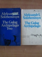 Aleksandr Solzhenitsyn - The Gulag Achipelago (volumele 1,2)