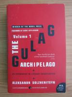 Aleksandr Solzhenitsyn - The Gulag Archipelago, 1918-1956 (volumul 1)