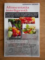 Alessandra Buronzo - Alimentatia inteligenta. Placerea de a te hrani mancand