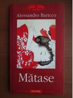 Anticariat: Alessandro Baricco - Matase