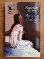 Anticariat: Alessandro Baricco - Mireasa tanara