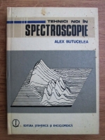 Anticariat: Alex. Butucelea - Tehnici noi in spectroscopie