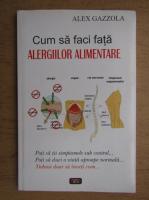 Alex Gazzola - Cum sa faci fata alergiilor alimentare