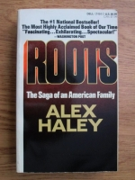 Alex Haley - Roots. The Saga of an American Family