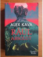 Anticariat: Alex Kava - Raul absolut