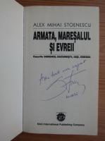Anticariat: Alex Mihai Stoenescu - Armata, maresalul si evreii (cu autograful autorului)