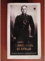 Alex Mihai Stoenescu - Armata, maresalul si evreii