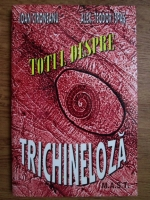 Anticariat: Alex Teodor Ispas, Ioan Cironeanu - Totul despre trichineloza