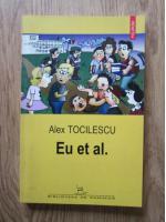 Anticariat: Alex Tocilescu - Eu et al