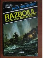 Alex Wassilieff - Razboiul soldatilor necunoscuti