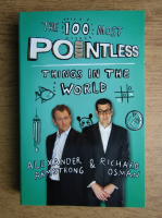 Alexander Armstrong, Richard Osman - The 100 most pointless things in the world