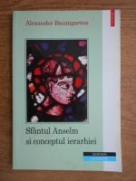 Alexander Baumgarten - Sfantul Anselm si conceptul ierarhiei