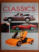 Alexander Corne - Future classics. Present-day cars destined to become tomorrow`s classic