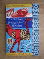 Anticariat: Alexander McCall Smith - The Kalahari typing school for men