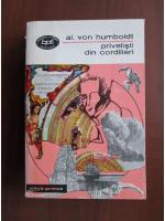 Anticariat: Alexander von Humboldt - Privelisti din Cordilieri