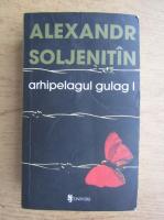 Alexandr Soljenitin - Arhipelagul Gulag (volumul 1)