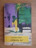 Anticariat: Alexandr Voinov - Operatia K.V.