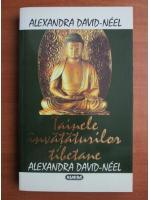 Anticariat: Alexandra David-Neel - Tainele invataturilor tibetane