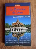 Alexandra Jones - La princesse de Siam