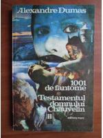 Anticariat: Alexandre Dumas - 1001 de fantome. Testamentul domnului Chauvelin