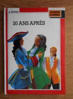 Anticariat: Alexandre Dumas - 20 ans apres