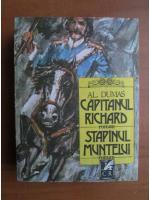 Anticariat: Alexandre Dumas - Capitanul Richard. Stapanul muntelui