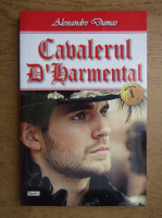Alexandre Dumas - Cavalerul d'Harmental (volumul 1)