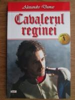 Alexandre Dumas - Cavalerul reginei (volumul 1)