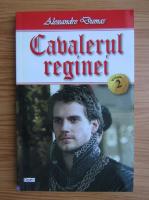 Alexandre Dumas - Cavalerul reginei (volumul 2)