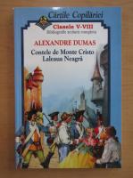 Alexandre Dumas - Contele de Monte Cristo. Laleaua neagra
