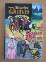 Alexandre Dumas - Dupa 20 de ani (volumul 2)