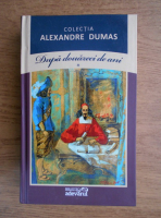 Alexandre Dumas - Dupa douazeci de ani (volumul 1)