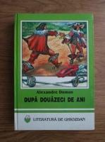 Alexandre Dumas - Dupa douazeci de ani