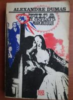 Anticariat: Alexandre Dumas - Fiica marchizului