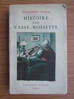 Anticariat: Alexandre Dumas - Histoire d'un casse-noisette (1937)