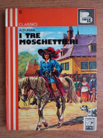 Anticariat: Alexandre Dumas - I tre moschettieri