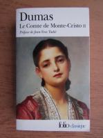 Anticariat: Alexandre Dumas - Le Comte de Monte-Cristo II