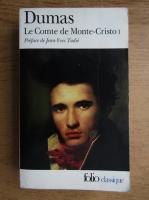 Alexandre Dumas - Le Conte de Monte-Cristo (volumul 1)