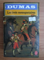 Alexandre Dumas - Les trois mousquetaires