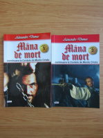 Alexandre Dumas - Mana de mort (2 volume)