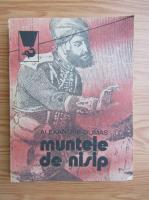 Anticariat: Alexandre Dumas - Muntele de nisip (volumul 1)